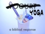 Yoga: a biblical response (Part 3 of 4)